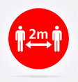 maintain distance 2m sign vector image vector image