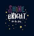 shine bright like stars slogan and stars vector image vector image