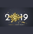 2019 happy new year glitter gold card vector image vector image