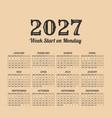 2027 year vintage calendar weeks start on monday vector image