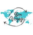 bon voyage inscription quote vector image vector image