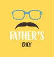 greeting card for fathers day with mustache and vector image