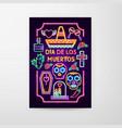 dia de los muertos neon flyer vector image vector image