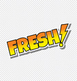 fresh cartoon text sticker vector image vector image