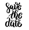 save the date hand drawn motivation lettering vector image vector image