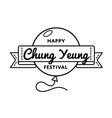 happy chung yeung festival greeting emblem vector image vector image