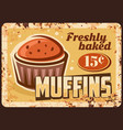 muffin rusty metal plate bakery cakes pastry vector image vector image