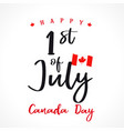 1 st july canada day lettering vector image vector image