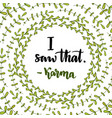 with lettering - i saw that karma handwritten vector image vector image