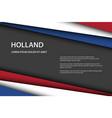 modern overlayed sheets paper dutch flag vector image vector image