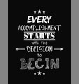 motivational quote poster every accomplishment vector image vector image