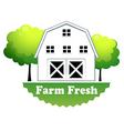 A fresh farm label with a farmhouse vector image vector image