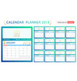 English calendar planner for year 2018 week start vector image