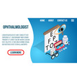 ophthalmologist concept banner isometric style vector image vector image