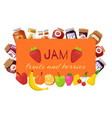 orange jam with fresh fruits and berry jam with vector image
