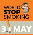 31 may is world stop smoking day vector image vector image