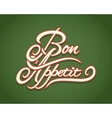 Bon Appetit calligraphic lettering vector image vector image