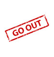go out stamp texture rubber cliche imprint web or vector image vector image