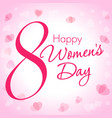 happy womens day 8 march light vector image vector image