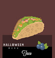 taco halloween menu vector image
