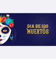 dia de los muertos day of the dead mexican vector image vector image