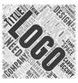 Do you need a logo for your company Word Cloud vector image vector image