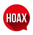 hoax warning speech bubble vector image
