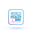 concept sign of world health day vector image