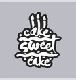 cake sweet cake white calligraphy lettering vector image vector image