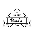 happy boss day greeting emblem vector image vector image