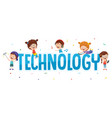 kids technology vector image vector image