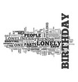 when youre lonely on your birthday text word vector image vector image