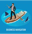 isometric business navigation concept businessman vector image vector image