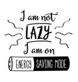 funny hand drawn quote about lazy people vector image vector image