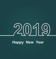 2019 happy new year on green background vector image vector image