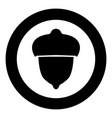 acorn forest nut icon black color in circle round vector image
