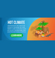 hot climate concept banner isometric style vector image