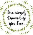 live simply dream big give love inspirational vector image vector image