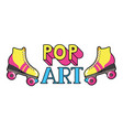 roller skates pop art icon vector image