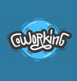 co working coworking space text inscription vector image vector image