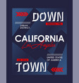 downtown california typography design vector image vector image