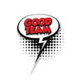 Comic text good team sound pop art vector image vector image