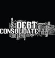 learn to consolidate debt for your future text vector image vector image