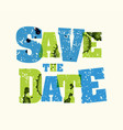 save the date concept stamped word art vector image