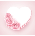 Pink roses pearl and heart shap frame vector image