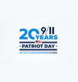 911 patriot day - 20 years of september 11th usa vector image vector image