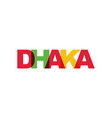 dhaka phrase overlap color no transparency vector image