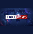 fake news broadcasting television vector image vector image