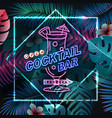 neon sign cocktail bar on tropic background vector image