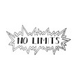no limits hand drawn phrase vector image vector image